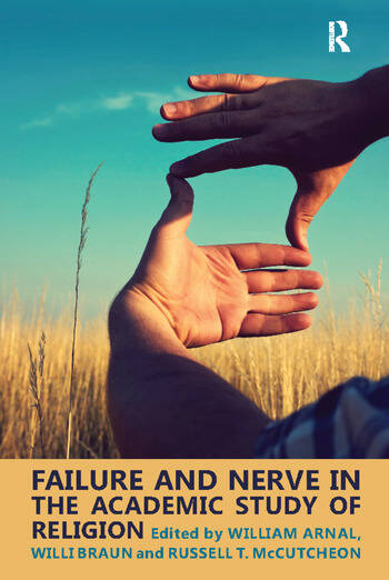 Failure and Nerve in the Academic Study of Religion book cover