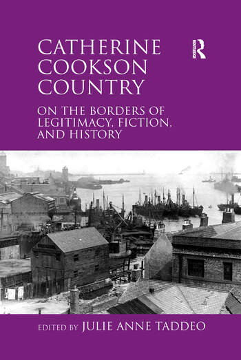 Catherine Cookson Country On the Borders of Legitimacy, Fiction, and History book cover