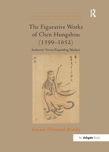 The Figurative Works of Chen Hongshou (1599–1652) Authentic Voices/Expanding Markets book cover