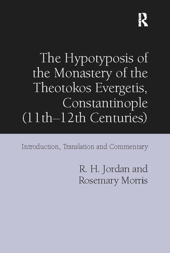 The Hypotyposis of the Monastery of the Theotokos Evergetis, Constantinople (11th–12th Centuries) Introduction, Translation and Commentary book cover