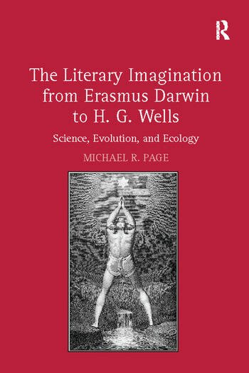 The Literary Imagination from Erasmus Darwin to H.G. Wells Science, Evolution, and Ecology book cover