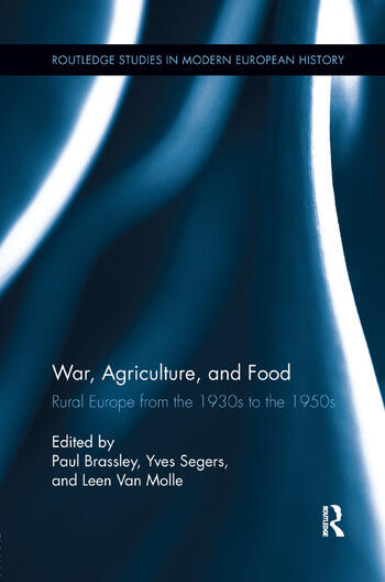 War, Agriculture, and Food Rural Europe from the 1930s to the 1950s book cover