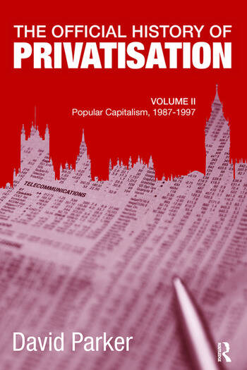 The Official History of Privatisation, Vol. II Popular Capitalism, 1987-97 book cover
