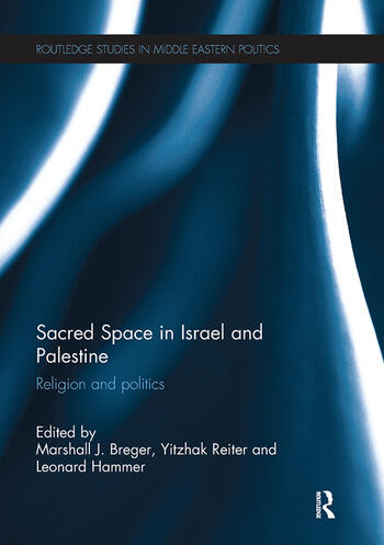 Sacred Space in Israel and Palestine Religion and Politics book cover