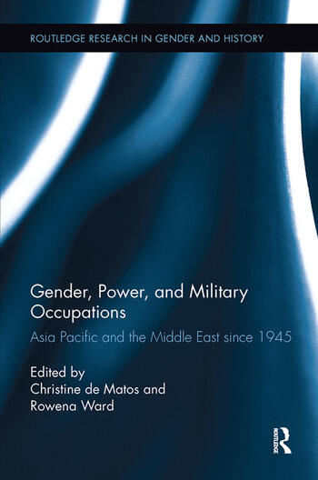 Gender, Power, and Military Occupations Asia Pacific and the Middle East since 1945 book cover