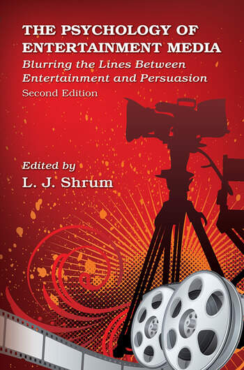 The Psychology of Entertainment Media Blurring the Lines Between Entertainment and Persuasion book cover