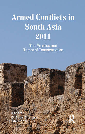 Armed Conflicts in South Asia 2011 The Promise and Threat of Transformation book cover