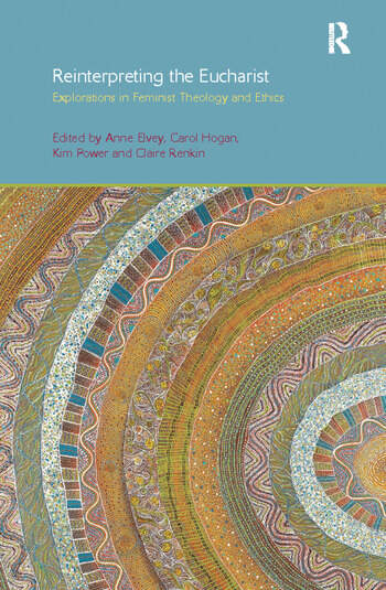 Reinterpreting the Eucharist Explorations in Feminist Theology and Ethics book cover