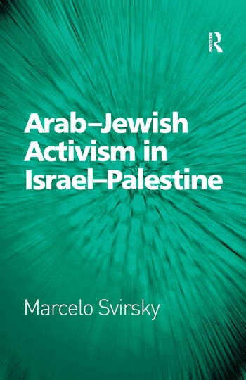 Arab-Jewish Activism in Israel-Palestine book cover