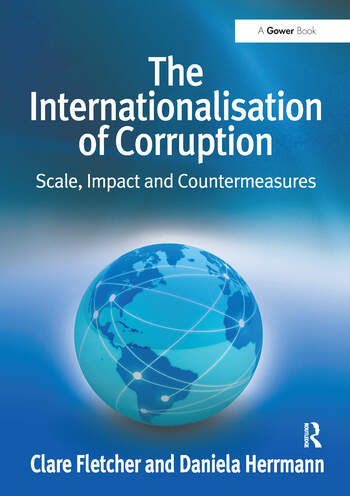 The Internationalisation of Corruption Scale, Impact and Countermeasures book cover
