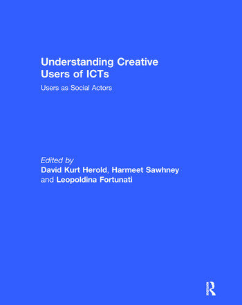 Understanding Creative Users of ICTs Users as Social Actors book cover
