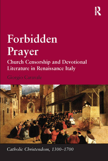 Forbidden Prayer Church Censorship and Devotional Literature in Renaissance Italy book cover