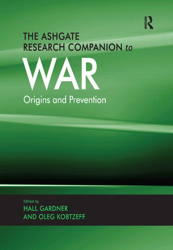 The Ashgate Research Companion to War Origins and Prevention book cover
