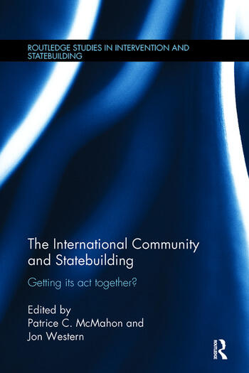 The International Community and Statebuilding Getting Its Act Together? book cover