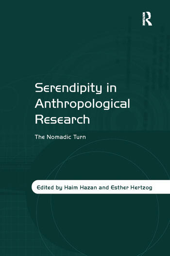 Serendipity in Anthropological Research The Nomadic Turn book cover