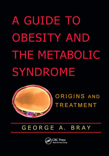 A Guide to Obesity and the Metabolic Syndrome Origins and Treatment book cover