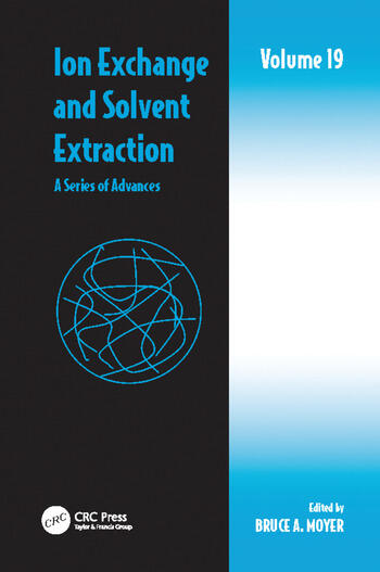 Ion Exchange and Solvent Extraction A Series of Advances, Volume 19 book cover