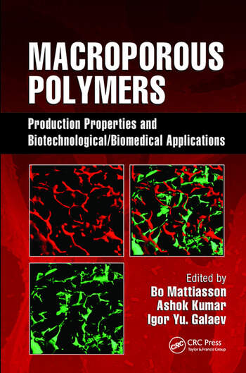 Macroporous Polymers Production Properties and Biotechnological/Biomedical Applications book cover