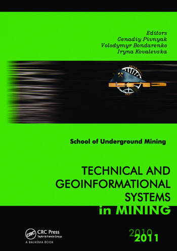Technical and Geoinformational Systems in Mining School of Underground Mining 2011 book cover