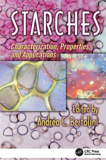 Starches Characterization, Properties, and Applications book cover