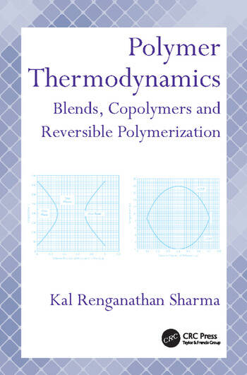Polymer Thermodynamics Blends, Copolymers and Reversible Polymerization book cover