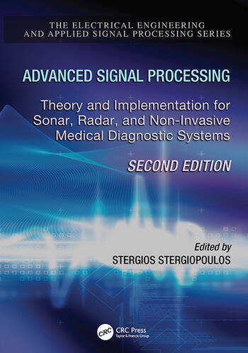 Advanced Signal Processing Theory and Implementation for Sonar, Radar, and Non-Invasive Medical Diagnostic Systems, Second Edition book cover