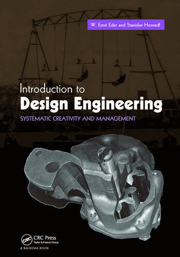Introduction to Design Engineering Systematic Creativity and Management book cover