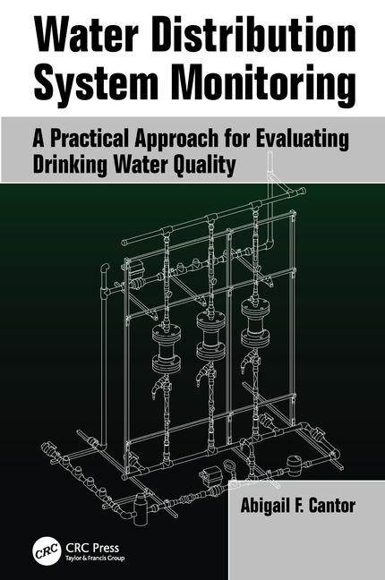 Water Distribution System Monitoring A Practical Approach for Evaluating Drinking Water Quality book cover
