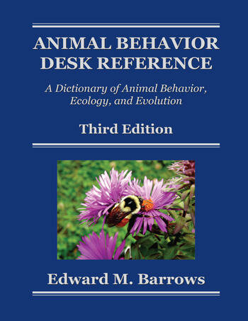 Animal Behavior Desk Reference A Dictionary of Animal Behavior, Ecology, and Evolution, Third Edition book cover