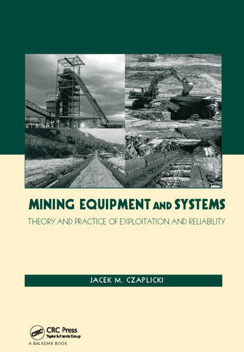 Mining Equipment and Systems Theory and Practice of Exploitation and Reliability book cover