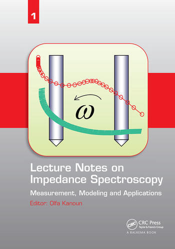 Lecture Notes on Impedance Spectroscopy Measurement, Modeling and Applications, Volume 1 book cover