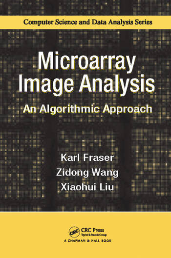 Microarray Image Analysis An Algorithmic Approach book cover