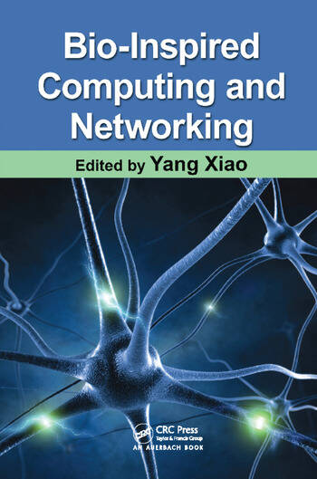 Bio-Inspired Computing and Networking book cover