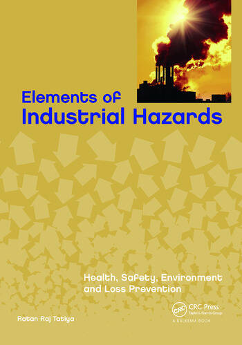 Elements of Industrial Hazards Health, Safety, Environment and Loss Prevention book cover