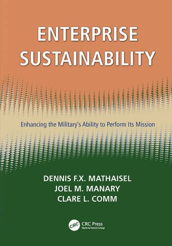 Enterprise Sustainability Enhancing the Military's Ability to Perform its Mission book cover