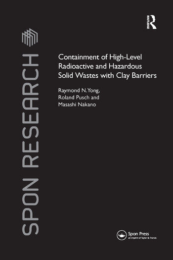Containment of High-Level Radioactive and Hazardous Solid Wastes with Clay Barriers book cover