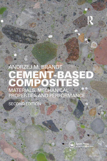 Cement-Based Composites Materials, Mechanical Properties and Performance, Second Edition book cover