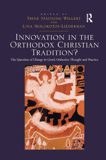Innovation in the Orthodox Christian Tradition? The Question of Change in Greek Orthodox Thought and Practice book cover
