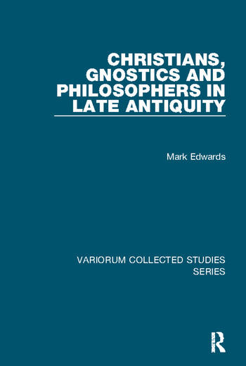 Christians, Gnostics and Philosophers in Late Antiquity book cover