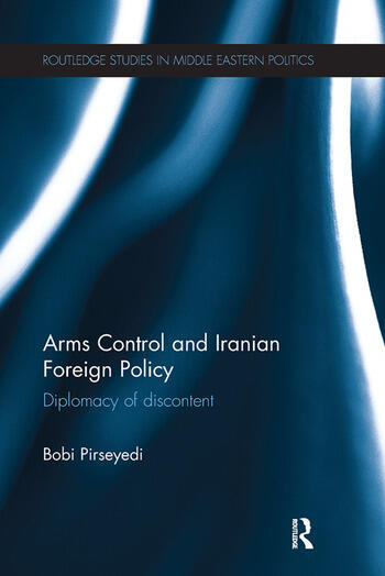 Arms Control and Iranian Foreign Policy Diplomacy of Discontent book cover