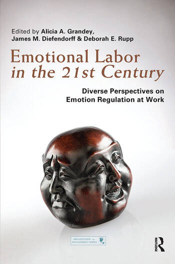 Emotional Labor in the 21st Century Diverse Perspectives on Emotion Regulation at Work book cover