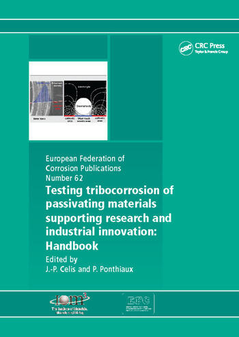 Testing Tribocorrosion of Passivating Materials Supporting Research and Industrial Innovation A Handbook book cover
