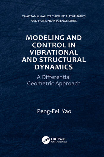 Modeling and Control in Vibrational and Structural Dynamics A Differential Geometric Approach book cover