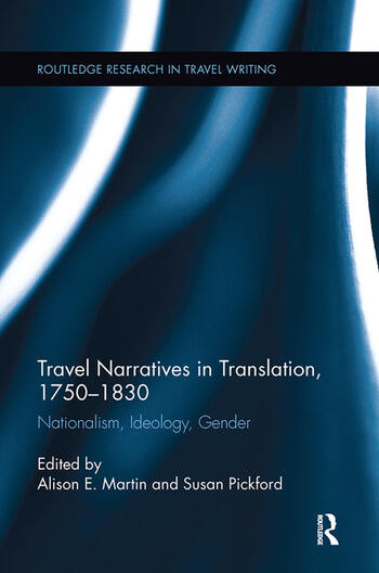 Travel Narratives in Translation, 1750-1830 Nationalism, Ideology, Gender book cover