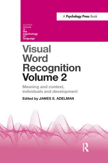 Visual Word Recognition Volume 2 Meaning and Context, Individuals and Development book cover