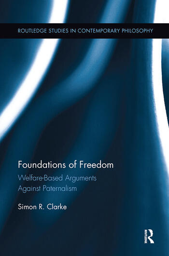 Foundations of Freedom Welfare-Based Arguments Against Paternalism book cover