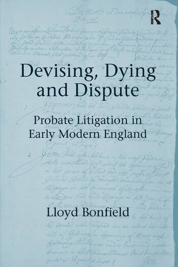 Devising, Dying and Dispute Probate Litigation in Early Modern England book cover