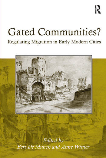 Gated Communities? Regulating Migration in Early Modern Cities book cover