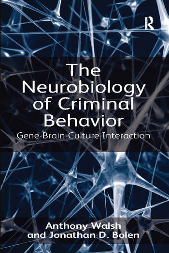 The Neurobiology of Criminal Behavior Gene-Brain-Culture Interaction book cover