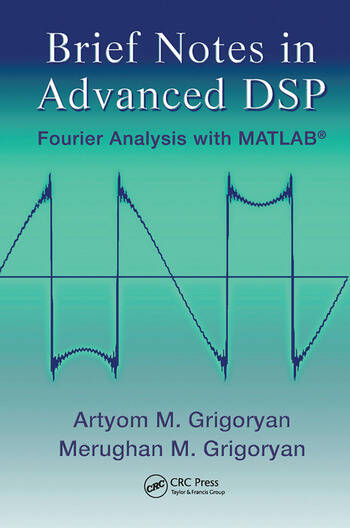 Brief Notes in Advanced DSP Fourier Analysis with MATLAB book cover